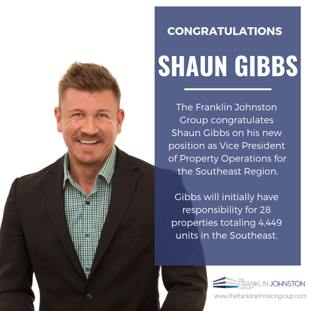 SHAUN GIBBS PROMOTED TO VICE PRESIDENT – PROPERTY OPERATIONS  FOR THE FRANKLIN JOHNSTON GROUP'S SOUTHEAST REGION